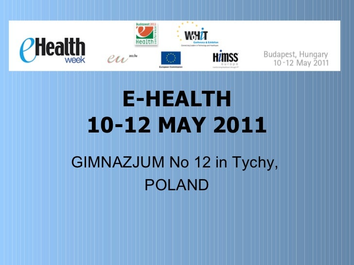 E-HEALTH 10-12 MAY 2011 GIMNAZJUM No 12 in Tychy,  POLAND
