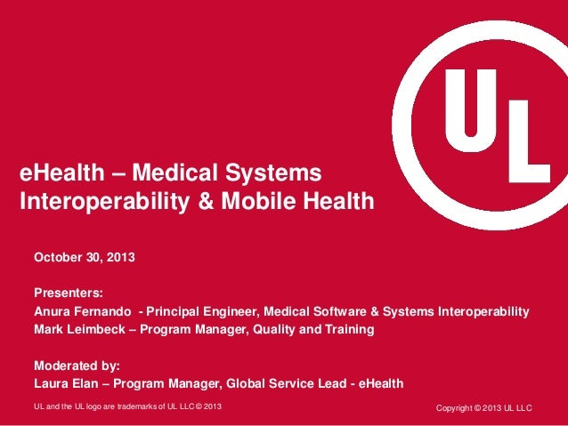 eHealth – Medical Systems Interoperability & Mobile Health October 30, 2013 Presenters: Anura Fernando - Principal Enginee...