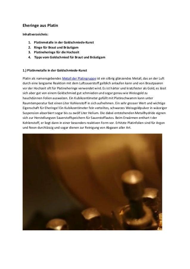 Eheringe aus Platin Inhaltverzeichnis: 1. Platinmetalle in der Goldschmiede-Kunst 2. Ringe für Braut und Bräutigam 3. Plat...