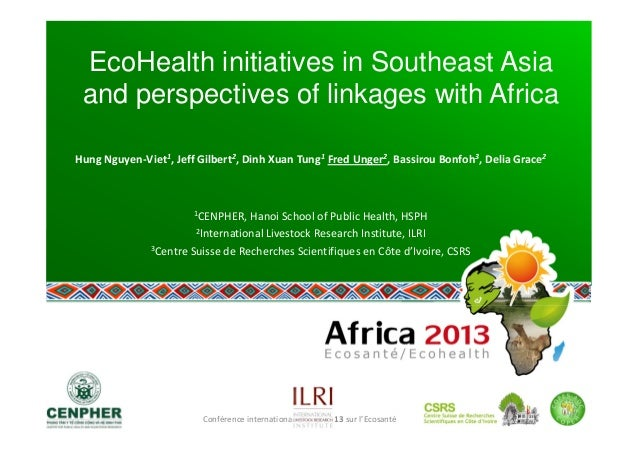 Conférence internationale Africa 2013 sur l'Ecosanté  EcoHealth initiatives in Southeast Asia and perspectives of linkages...