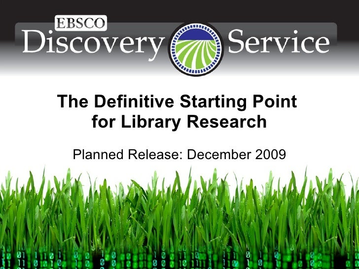The Definitive Starting Point  for Library Research Planned Release: December 2009