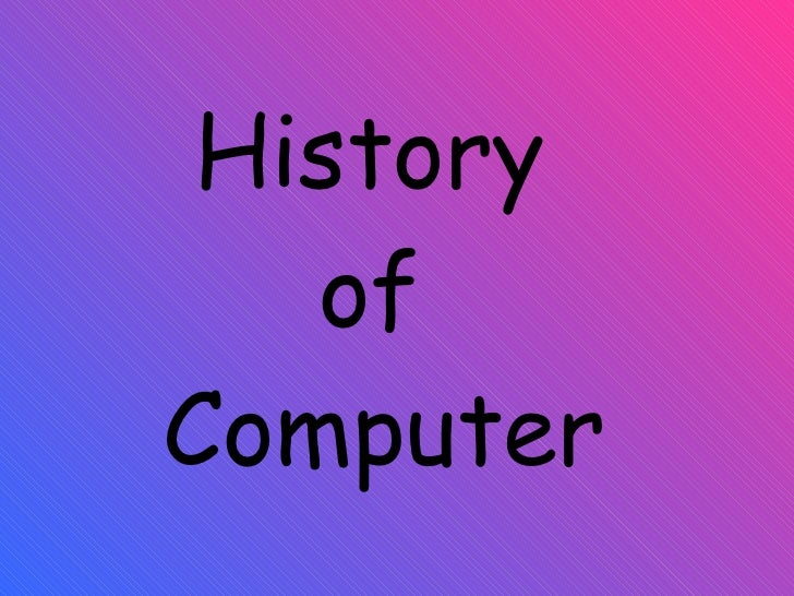an introduction to the history of a computer Operating systems: basic concepts and history 1 introduction to operating systems an operating system is the interface between the user and the.