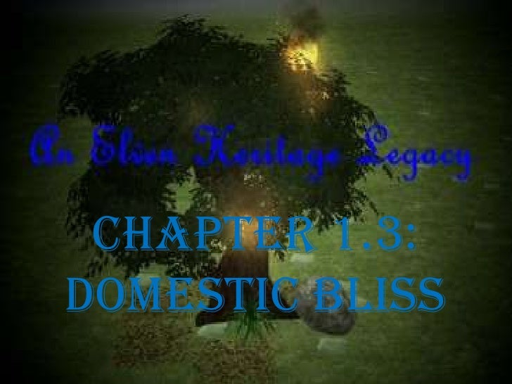 Chapter 1.3: Domestic Bliss<br />