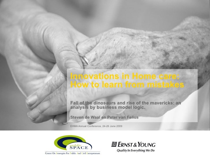 Innovations in Home care: How to learn from mistakes   Fall of the dinosaurs and rise of the mavericks: an analysis by bus...