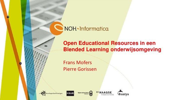 Open Educational Resources in eenBlended Learning onderwijsomgevingFrans MofersPierre Gorissen