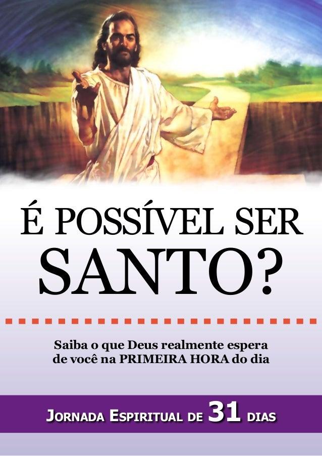 É possível ser santo