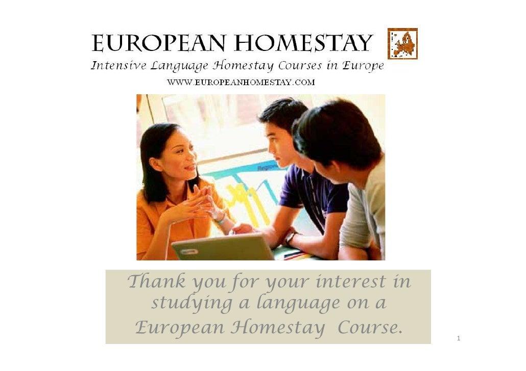 Thank you for your interest in  studying a language on a European Homestay Course.       1