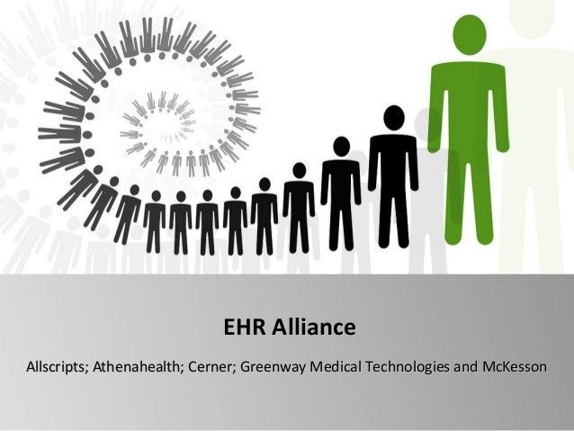 EHR AllianceAllscripts; Athenahealth; Cerner; Greenway Medical Technologies and McKesson