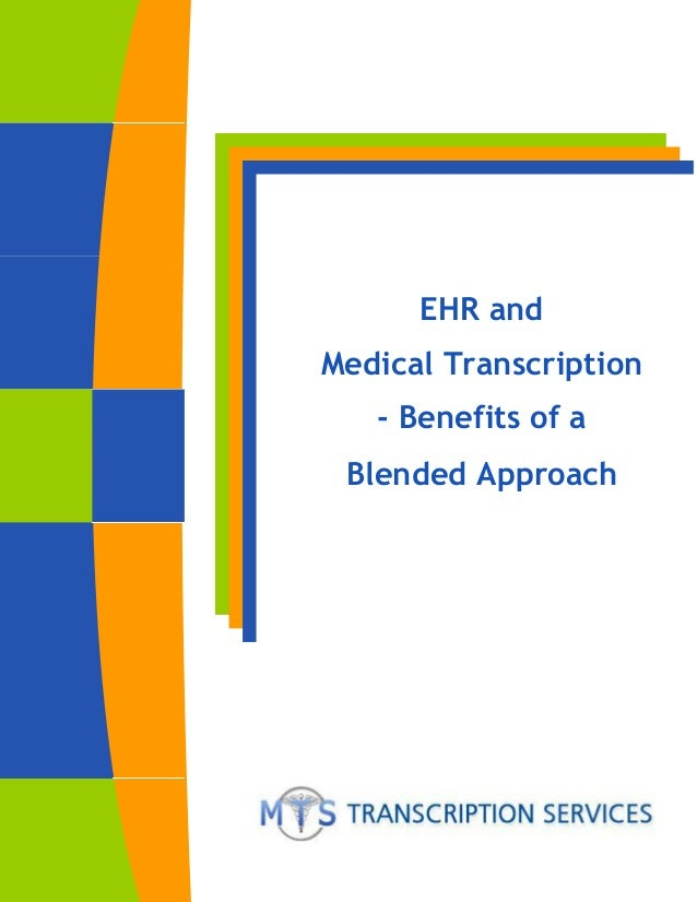 Ehr and medical transcription  benefits of a blended approach