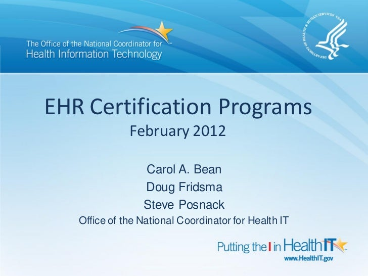 EHR Certification Programs              February 2012                 Carol A. Bean                 Doug Fridsma          ...