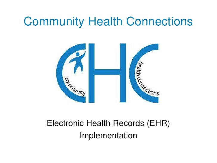 Community Health Connections<br />Electronic Health Records (EHR)<br />Implementation<br />