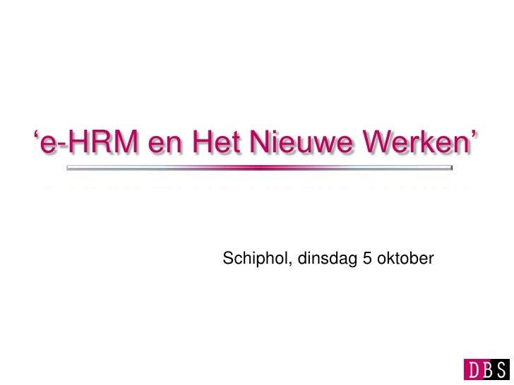 'e-HRMen Het Nieuwe Werken'<br />Schiphol, dinsdag 5 oktober<br />
