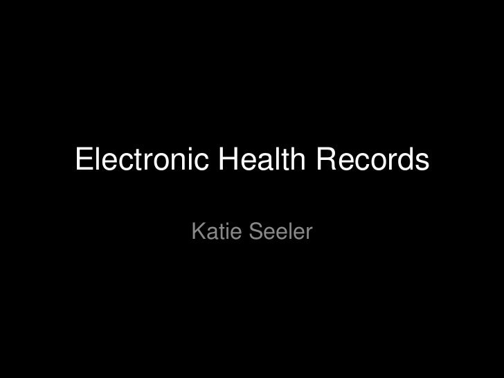 Electronic Health Records        Katie Seeler