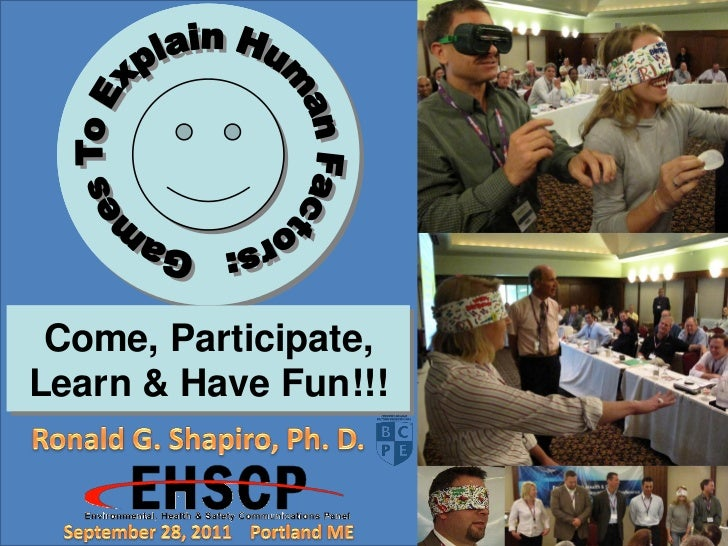 Games To Explain Human Factors: Come, Participate, Learn & Have Fun!!!,Education By Entertainment,Ronald G. Shapiro, Ph. D...