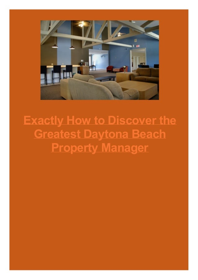 Exactly How to Discover the Greatest Daytona Beach Property Manager