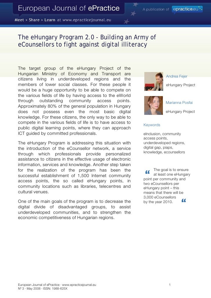 The eHungary Program 2.0 - Building an Army of eCounsellors to fight against digital illiteracy   The target group of the ...