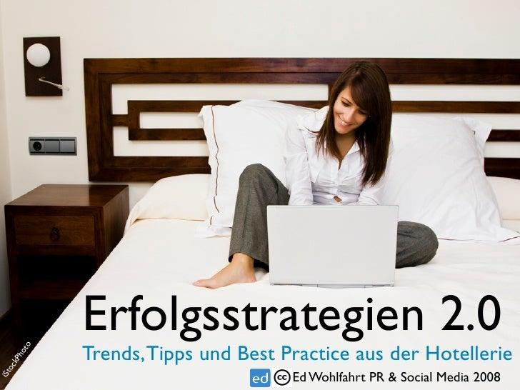 Erfolgsstrategien 2.0         to                  Trends, Tipps und Best Practice aus der Hotellerie       ho   kP  oc iSt...