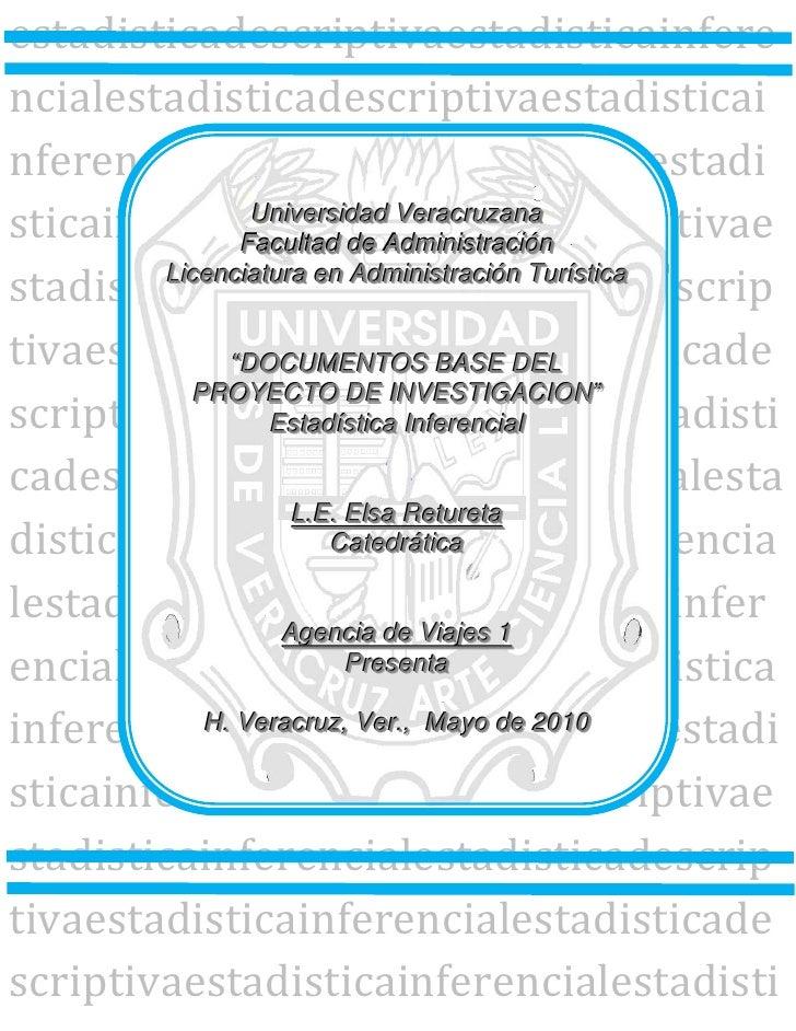 """Universidad VeracruzanaFacultad de AdministraciónLicenciatura en Administración Turística""""DOCUMENTOS BASE DEL PROYECTO DE ..."""
