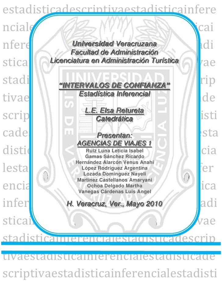 """Universidad VeracruzanaFacultad de AdministraciónLicenciatura en Administración Turística""""INTERVALOS DE CONFIANZA""""Estadíst..."""
