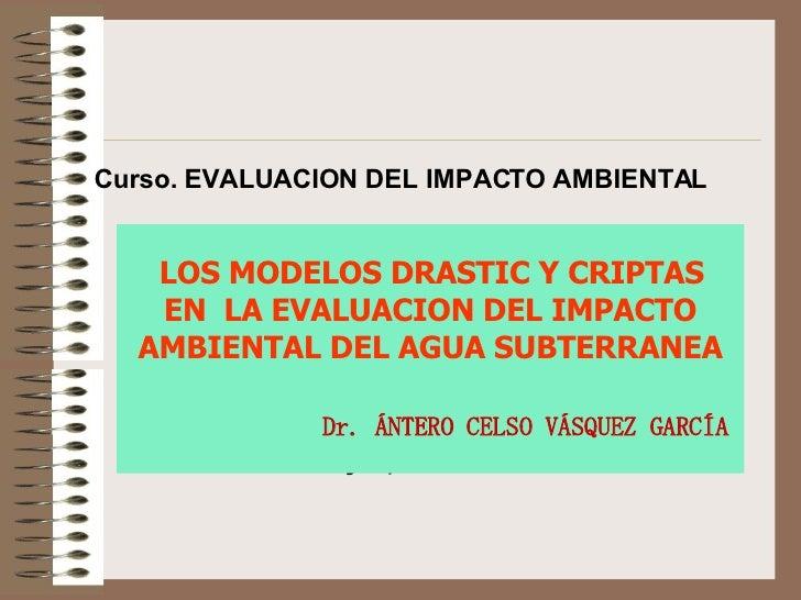 <ul><ul><ul><ul><ul><li>Trujillo, Marzo del 2008 </li></ul></ul></ul></ul></ul>Curso. EVALUACION DEL IMPACTO AMBIENTAL LOS...