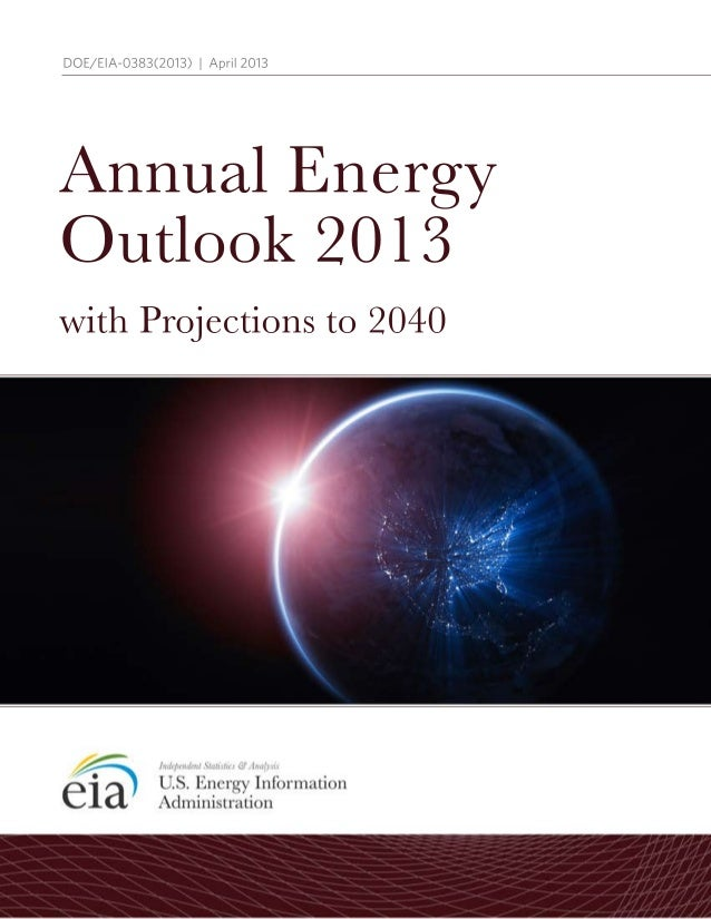 DOE/EIA-0383(2013)|April2013 withProjectionsto2040 AnnualEnergy Outlook2013