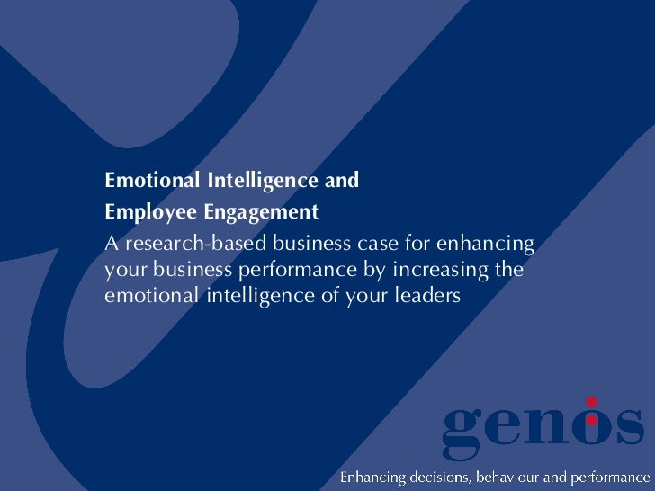 Emotional Intelligence and  Employee Engagement A research-based business case for enhancing your business performance by ...