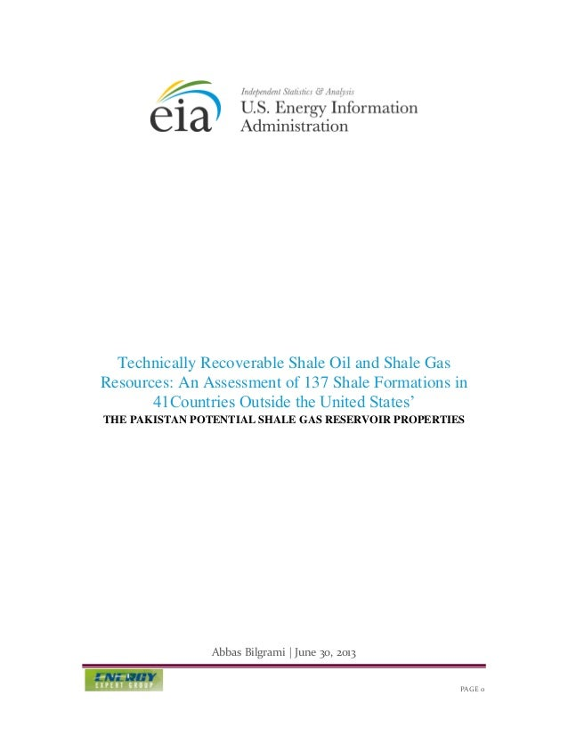 Technically Recoverable Shale Oil and Shale Gas Resources: An Assessment of 137 Shale Formations in 41Countries Outside th...
