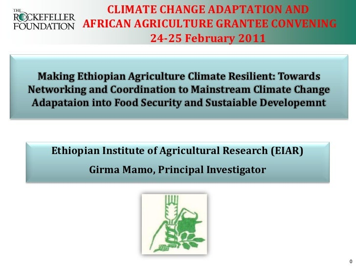 CLIMATE CHANGE ADAPTATION AND          AFRICAN AGRICULTURE GRANTEE CONVENING                    24-25 February 2011  Makin...