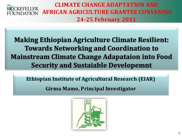 CLIMATE CHANGE ADAPTATION AND          AFRICAN AGRICULTURE GRANTEE CONVENING                    24-25 February 2011 Making...
