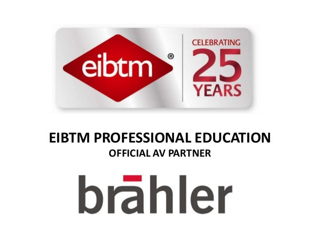 EIBTM PROFESSIONAL EDUCATIONOFFICIAL AV PARTNER
