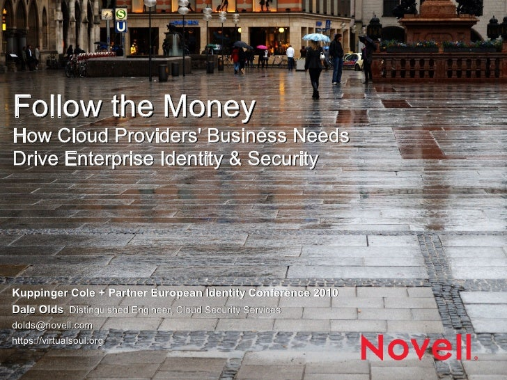 Follow the Money How Cloud Providers' Business Needs Drive Enterprise Identity & Security     Kuppinger Cole + Partner Eur...
