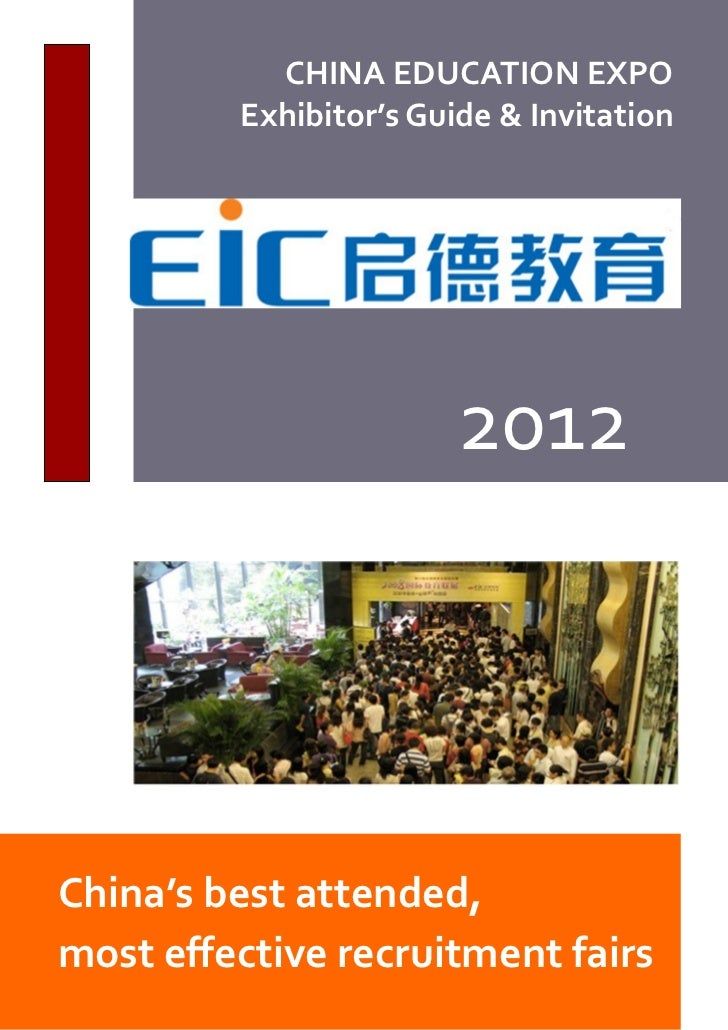 CHINA EDUCATION EXPO         Exhibitor's Guide & Invitation                        2012China's best attended,most effectiv...