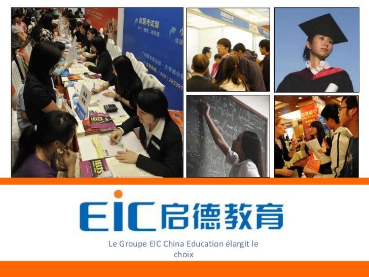+    Le Groupe EIC China Education élargit le                     choix          Education Increases Choice