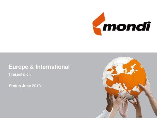 Europe & International Presentation Status June 2013
