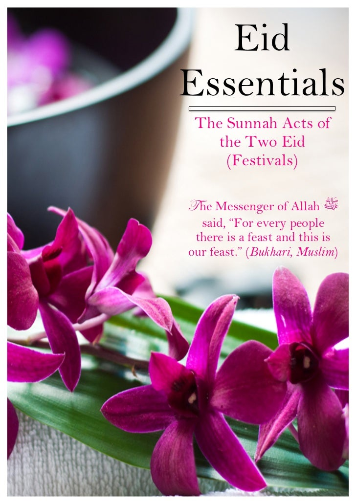 !    !          Eid            Essentials!!!!!!!!            The Sunnah Acts of!!        !                the Two Eid!!   ...