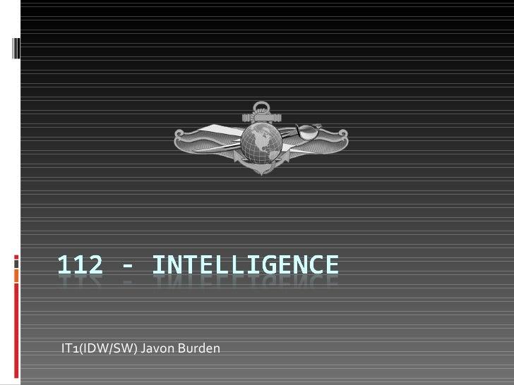 <ul><li>IT1(IDW/SW) Javon Burden </li></ul>