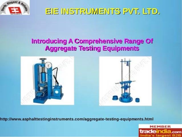 Aggregate testing equipments, manufacturer, exporter, EIE INSTRUMENTS PVT. LTD,  Ahmedabad