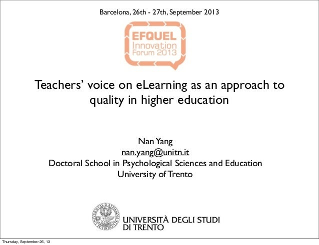 Teachers' voice on eLearning as an approach to quality in higher education NanYang nan.yang@unitn.it Doctoral School in Ps...