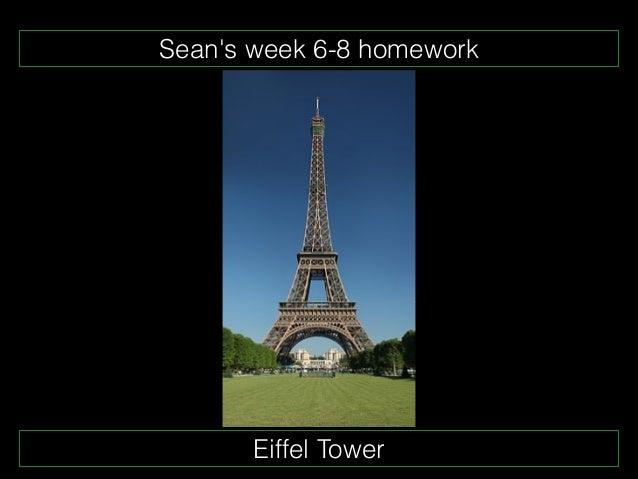 Seans week 6-8 homework       Eiffel Tower
