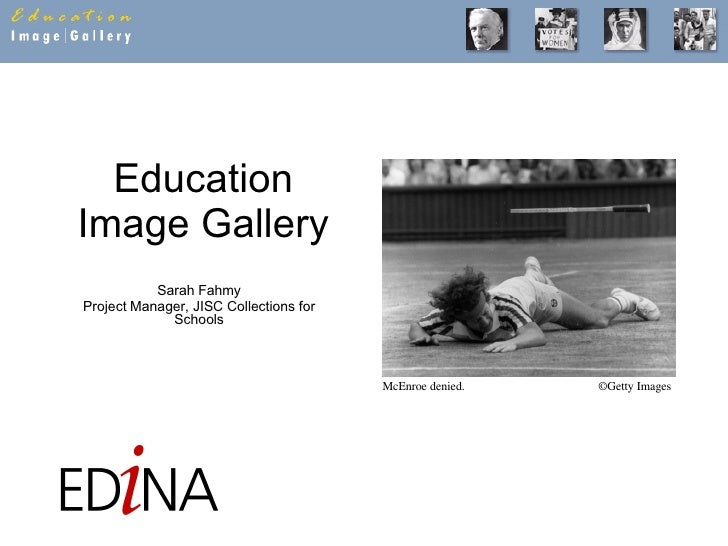Education Image Gallery Sarah Fahmy Project Manager, JISC Collections for Schools McEnroe denied.  ©Getty Images