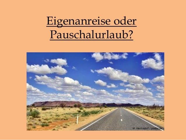 Eigenanreise oder Pauschalurlaub? M. Hermsdorf / pixelio.de