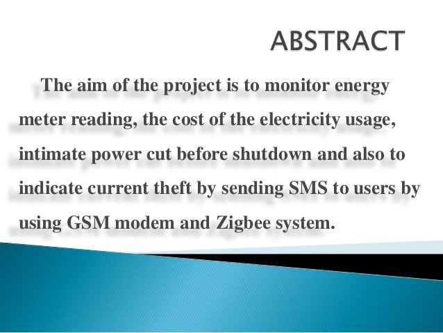 The aim of the project is to monitor energy  meter reading, the cost of the electricity usage, intimate power cut before s...