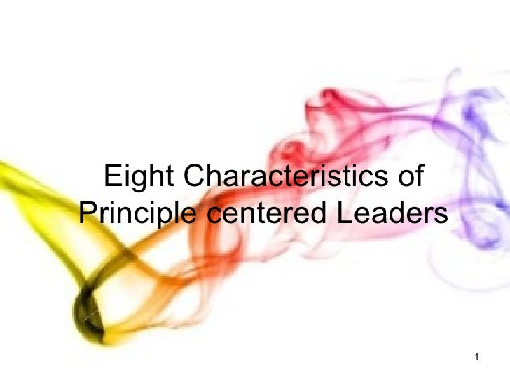 Eight Characteristics Of Principle Centered Leaders