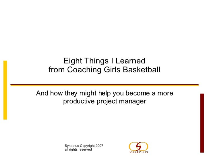 Eight Things I Learned from Coaching Girls Basketball And how they might help you become a more productive project manager