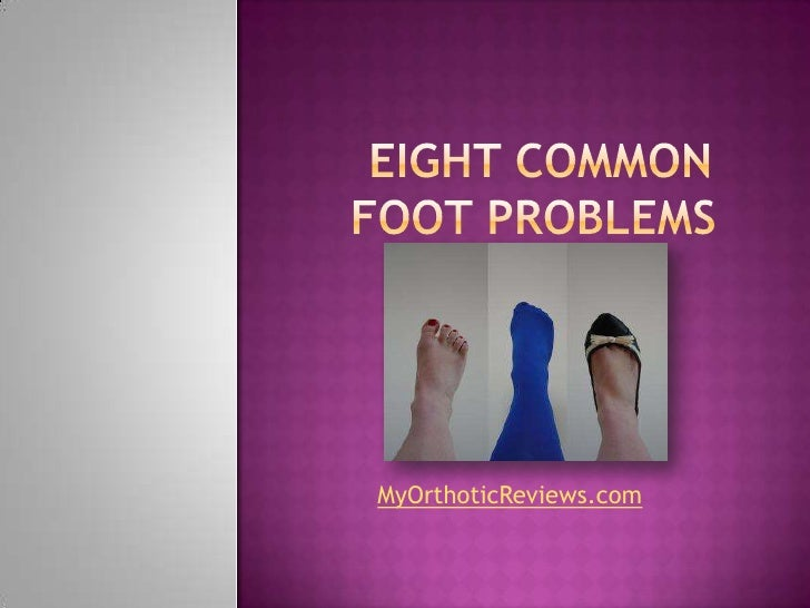 Eight common foot problems
