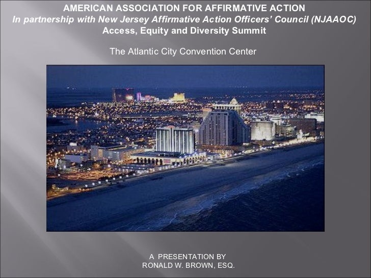 AMERICAN ASSOCIATION FOR AFFIRMATIVE ACTION  In partnership with New Jersey Affirmative Action Officers' Council (NJAAOC) ...