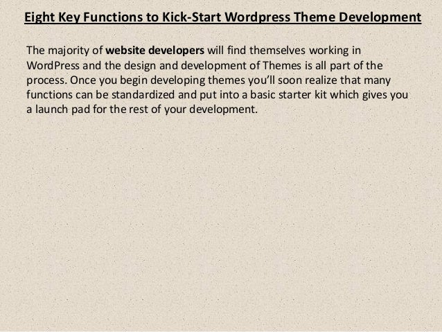 Eight Key Functions to Kick-Start Wordpress Theme Development The majority of website developers will find themselves work...