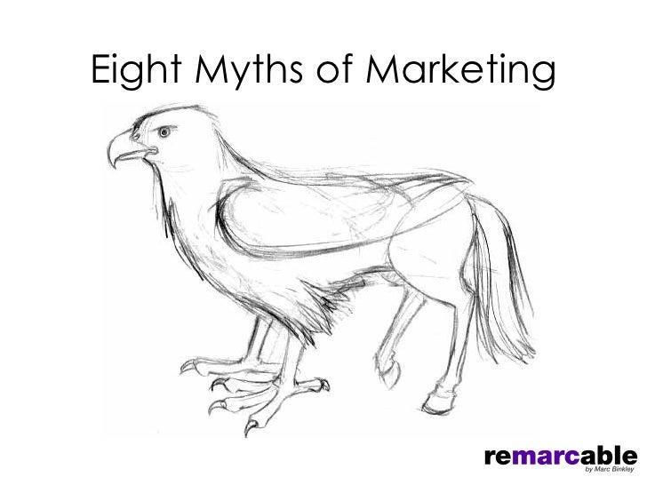 Eight myths of marketing