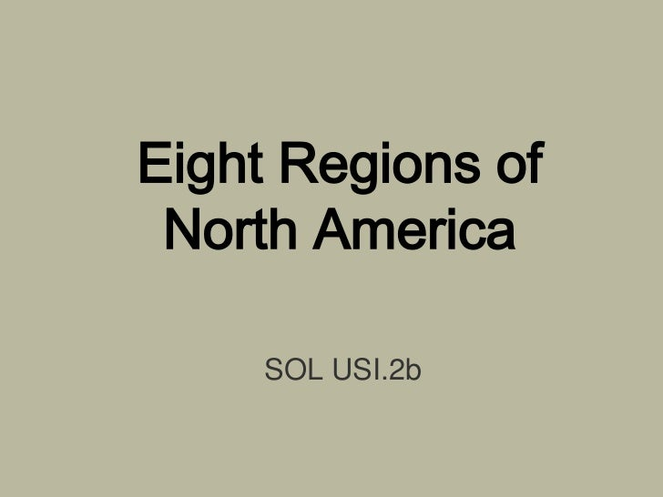 Eight Regions of North America     SOL USI.2b