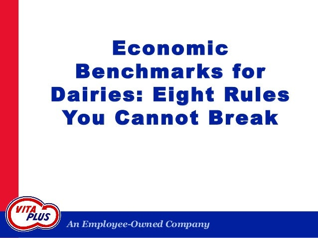 An Employee-Owned Company Economic Benchmarks for Dairies: Eight Rules You Cannot Break